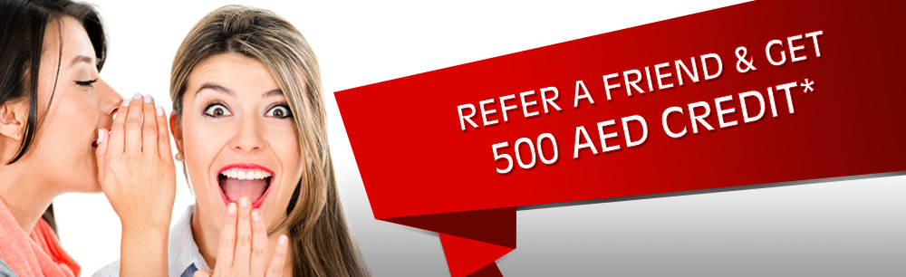 Refer A Friend & Get  AED 500